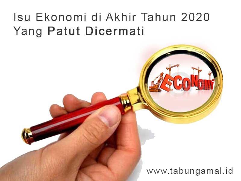 Isu-Ekonomi-di-Akhir-Tahun-2020-Yang-Patut-Dicermati1602037778.jpg