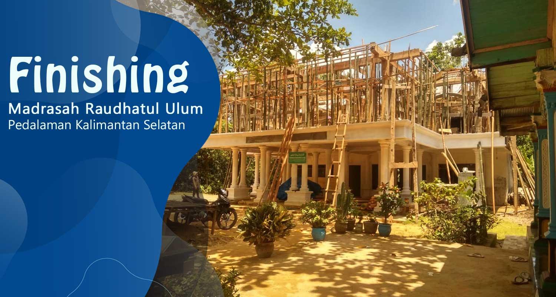 Finishing-Madrasah-Raudhatul-Ulum-Pedalaman-Kalimantan-Selatan1601262171.jpg