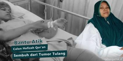 Bantu-Atik-Calon-Hafizah-Quran-Sembuh-dari-Tumor-Tulang1586751769.jpg
